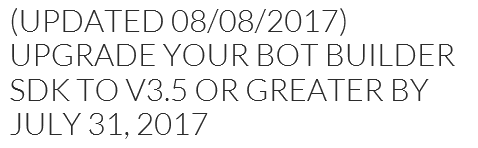 Upgrade Bot Builder SDK to v3.5 or greater by July 31, 2017